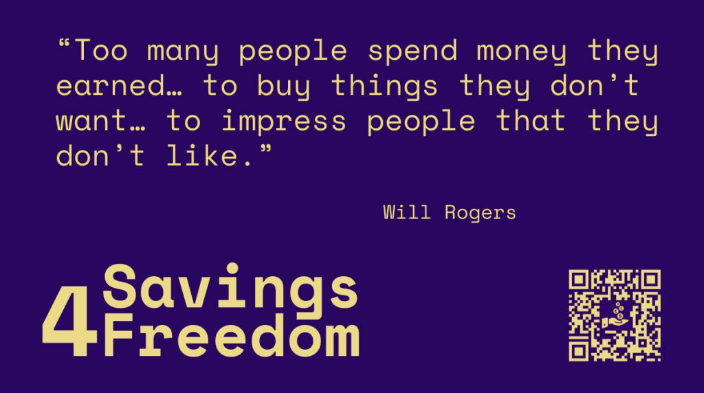 Savings4Freedom Quote Will Rogers